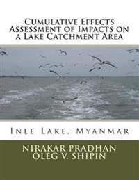 Cumulative Effects Assessment of Impacts on a Lake Catchment Area: Inle Lake, Myanmar