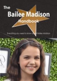 Bailee Madison Handbook - Everything you need to know about Bailee Madison