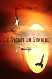 Le Secret Du Sunbird: 1936 - Ils s'Envolèrent Vers Des Pays de Rèves, Le Monde Était Déjà Au Bord Du Cauchemar