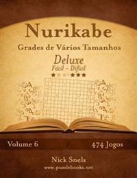 Nurikabe Grades de Vários Tamanhos Deluxe - Fácil Ao Difícil - Volume 6 - 474 Jogos