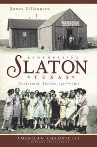 Remembering Slaton, Texas