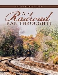 Railroad Ran Through It