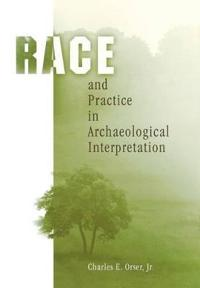 Race and Practice in Archaeological Interpretation