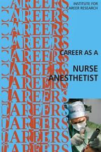 Career as a Nurse Anesthetist