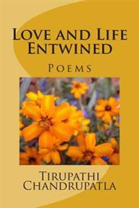 Love and Life Entwined: Poems