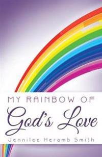 My Rainbow of God's Love