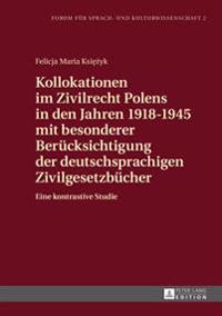 Kollokationen Im Zivilrecht Polens in Den Jahren 1918-1945 Mit Besonderer Beruecksichtigung Der Deutschsprachigen Zivilgesetzbuecher: Eine Kontrastive