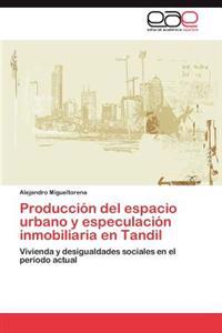 Produccion del Espacio Urbano y Especulacion Inmobiliaria En Tandil