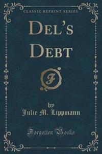 del's Debt (Classic Reprint)