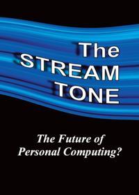 STREAM TONE: The Future of Personal Computing?