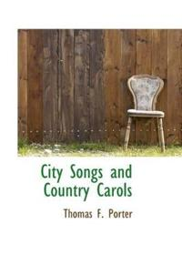 City Songs and Country Carols