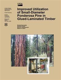 Improved Utilization of Small-Diameter Ponderosa Pine in Glulam-Laminated Timber