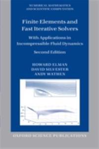 Finite Elements and Fast Iterative Solvers: with Applications in Incompressible Fluid Dynamics