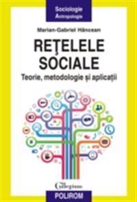 Retelele sociale: teorie, metodologie si aplicatii