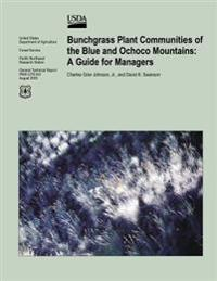 Bunchgrass Plant Communities of the Blue and Ochoco Mountains: A Guide for Managers