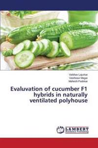 Evaluvation of Cucumber F1 Hybrids in Naturally Ventilated Polyhouse