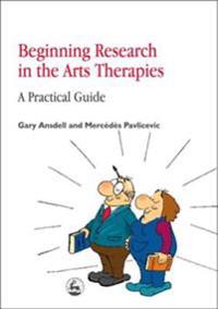 Beginning Research in the Arts Therapies