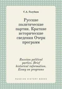 Russian Political Parties. Brief Historical Information. Essay on Programs