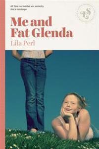 Me and Fat Glenda