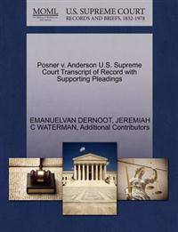Posner V. Anderson U.S. Supreme Court Transcript of Record with Supporting Pleadings