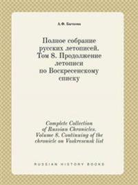 Complete Collection of Russian Chronicles. Volume 8. Continuing of the Chronicle on Voskresensk List