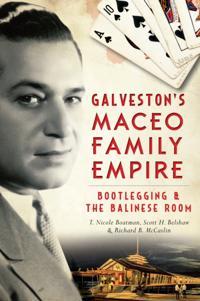 Galveston's Maceo Family Empire