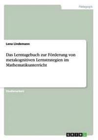 Das Lerntagebuch Zur Forderung Von Metakognitiven Lernstrategien Im Mathematikunterricht
