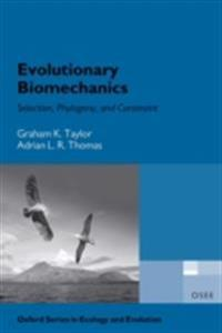 Evolutionary Biomechanics: Selection, Phylogeny, and Constraint