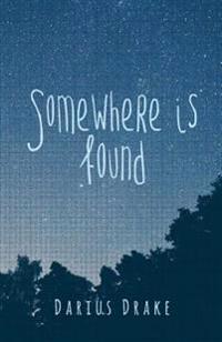 Somewhere Is Found