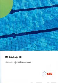 SFS-käsikirja 80 Uima-altaat ja niiden varusteet