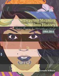 Drawing Meaning into History