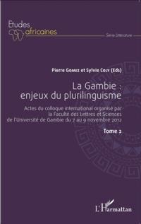 La Gambie : enjeux du plurilinguisme Tome 2
