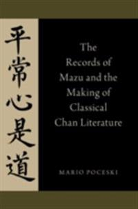 Records of Mazu and the Making of Classical Chan Literature