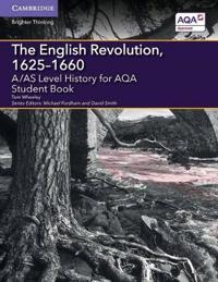A/As Level History for Aqa the English Revolution 1625-1660