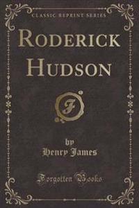 Roderick Hudson (Classic Reprint)