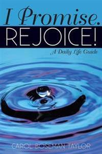 I Promise. Rejoice!