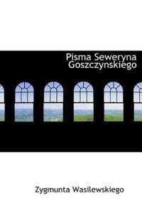 Pisma Seweryna Goszczynskiego