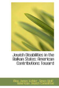 Jewish Disabilities in the Balkan States