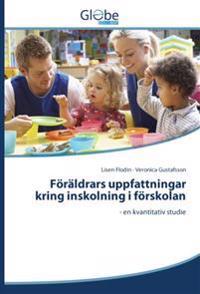 Föräldrars uppfattningar kring inskolning i förskolan : en kvantitativ studie