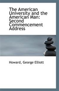 The American University and the American Man: Second Commencement Address