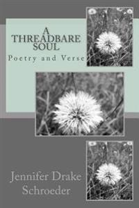 A Threadbare Soul: Poetry and Verse
