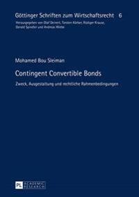 Contingent Convertible Bonds: Zweck, Ausgestaltung Und Rechtliche Rahmenbedingungen