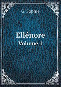 Ellenore Volume 1