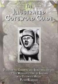 Illustrated cotswold guide - (discover the charming and sometimes odd side