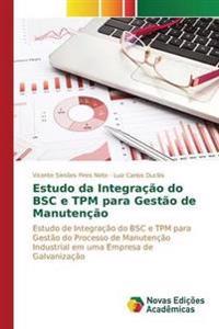 Estudo Da Integracao Do BSC E TPM Para Gestao de Manutencao
