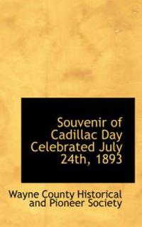 Souvenir of Cadillac Day Celebrated July 24th, 1893
