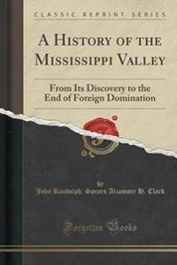 A History of the Mississippi Valley