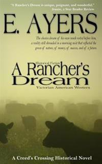 Historical Fiction: A Rancher's Dream - Victorian American Western