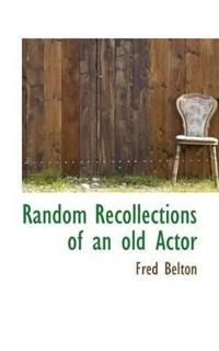 Random Recollections of an Old Actor