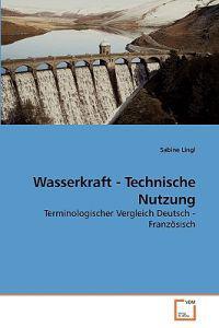 Wasserkraft - Technische Nutzung